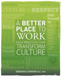 A Better Place To Work: Daily Practices That Transform Culture