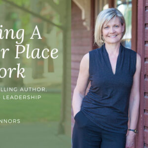 Leading A Better Place To Work